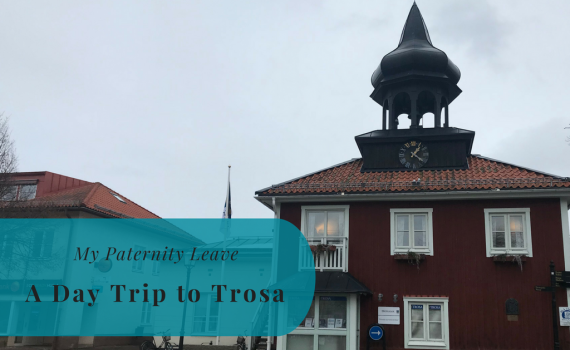 My Paternity Leave, Day trip to Trosa