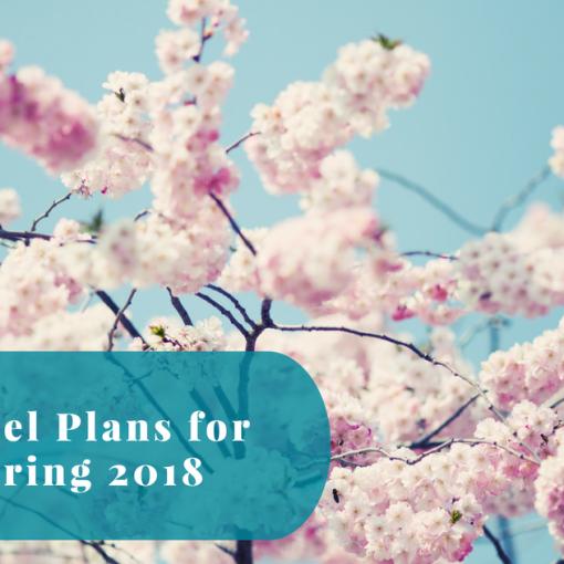 Travel plans for spring 2018